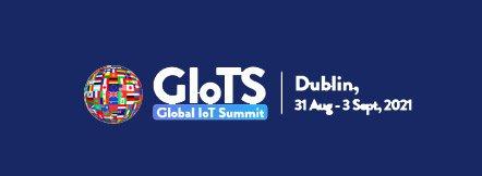 Global IoT Summit @ Dublin, Ireland