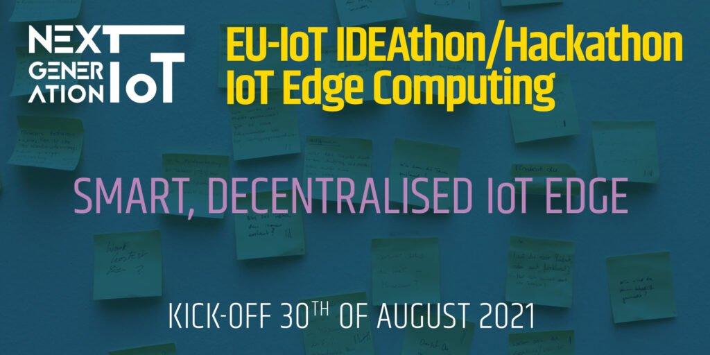 EU-IoT IDEAthon / Hackathon 2021/22 IoT Edge Computing @ Online
